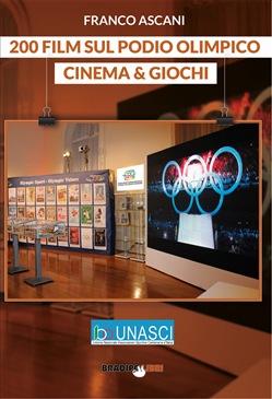 200 film sul Podio Olimpico. Cinema & Giochi di Franco Ascani: la recensione