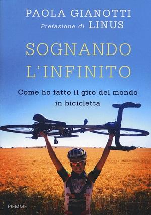 Sognando l'infinito. Come ho fatto il giro del mondo in bicicletta