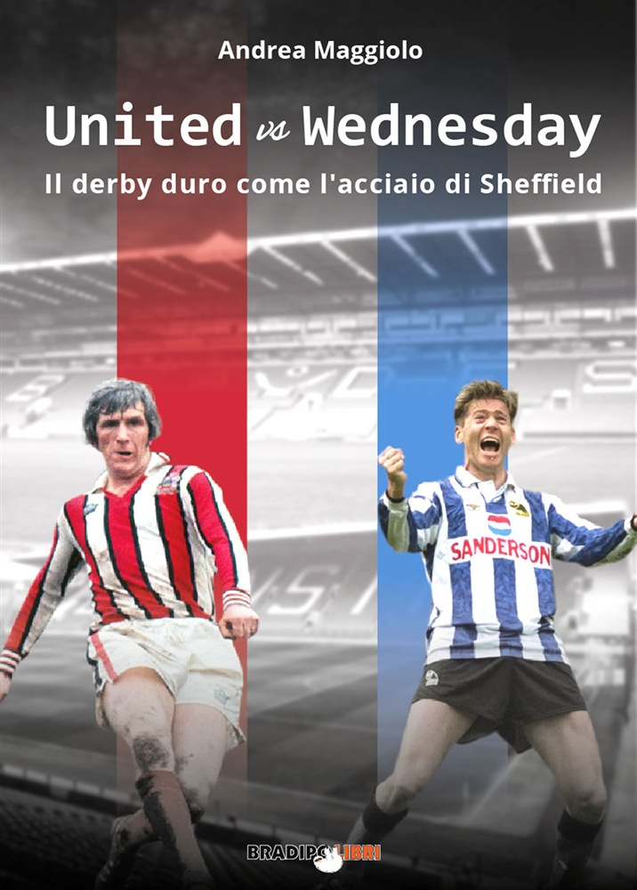 United vs Wednesday, il derby duro come l'acciaio di Sheffield - La recensione