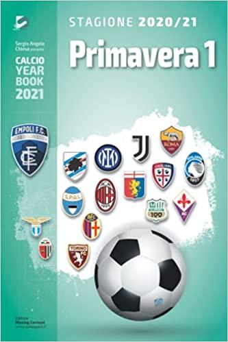 Year Book DataSport: tutto il calcio in cifre - Primavera 1 2020-2021