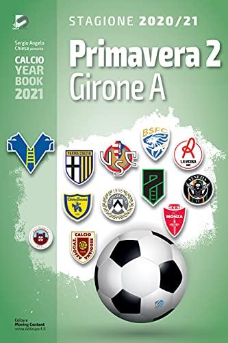 Year Book DataSport: tutto il calcio in cifre - Primavera 2 Girone A 2020-2021