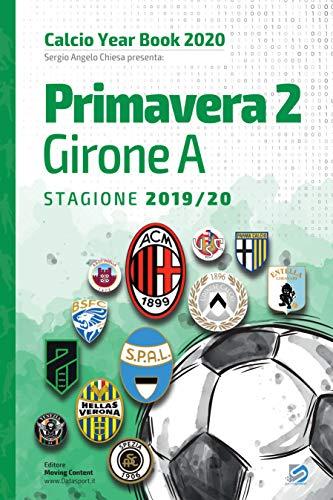 Year Book DataSport: tutto il calcio in cifre - Primavera 2 Girone A 2019-2020