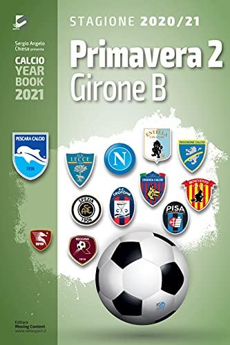 Year Book DataSport: tutto il calcio in cifre - Primavera 2 Girone B 2020-2021
