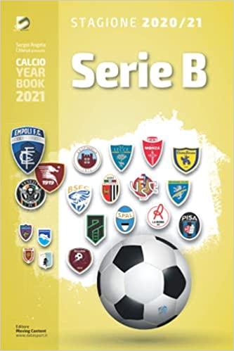 Year Book DataSport: tutto il calcio in cifre - Serie B 2020-2021