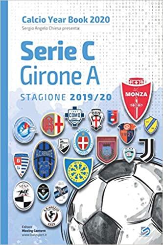 Year Book DataSport: tutto il calcio in cifre - Serie C Girone A 2019-2020
