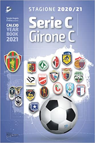 Year Book DataSport: tutto il calcio in cifre - Serie C girone C 2020-2021