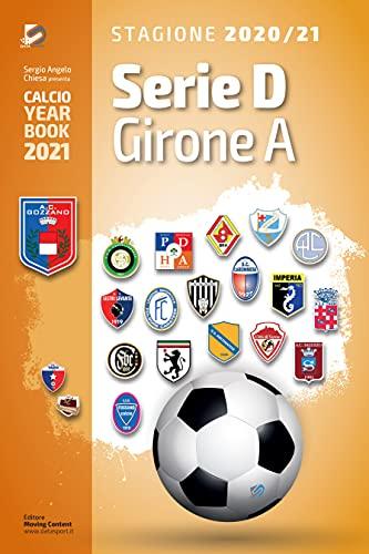Year Book DataSport: tutto il calcio in cifre - Serie D Girone A 2020-2021