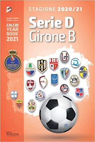 Year Book DataSport: tutto il calcio in cifre - Serie D Girone B 2020-2021