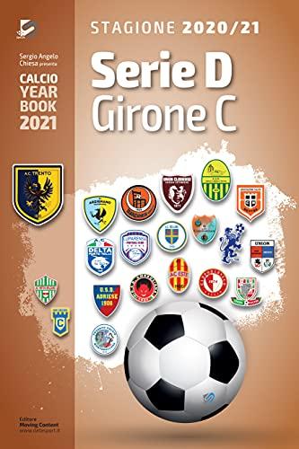 Year Book DataSport: tutto il calcio in cifre - Serie D Girone C 2020-2021