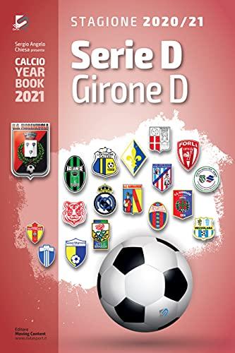 Year Book DataSport: tutto il calcio in cifre - Serie D Girone D 2020-2021