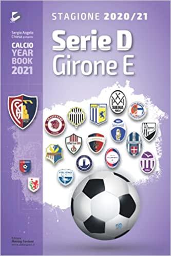 Year Book DataSport: tutto il calcio in cifre - Serie D Girone E 2020-2021