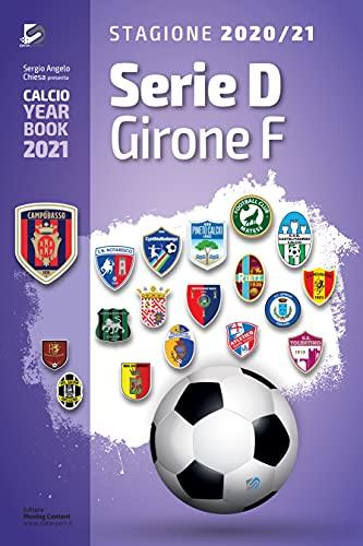 Year Book DataSport: tutto il calcio in cifre - Serie D Girone F 2020-2021