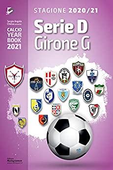 Year Book DataSport: tutto il calcio in cifre - Serie D Girone G 2020-2021
