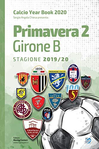 Year Book DataSport: tutto il calcio in cifre - Primavera 2 Girone B